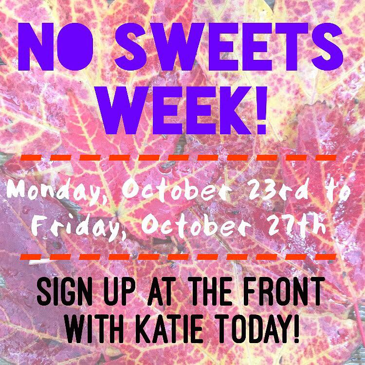 No Sweets Weeks is Coming Up!